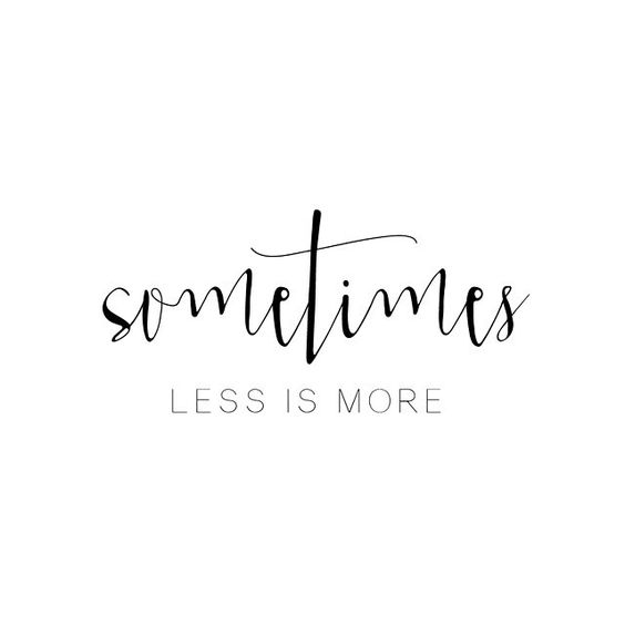 Minimalism - less is more